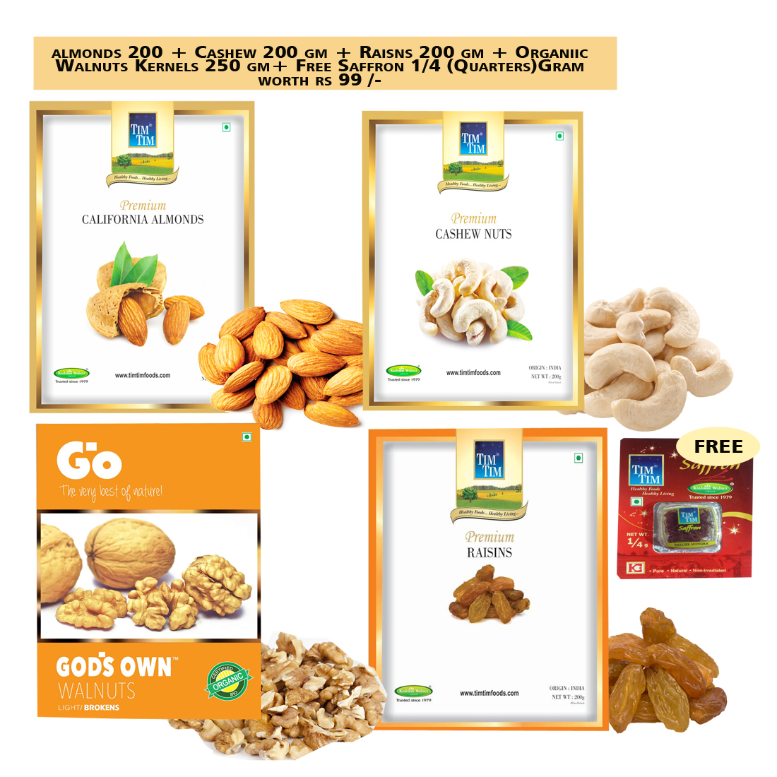 Premium Almonds 200gm & Premium Cashew Nuts 200 Gm & Walnuts Kernels(Go LB) 250gm & Premium Raisins 200gm + Free Saffron 1/4 Gms worths Rs 99/-